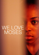 Search netflix We Love Moses